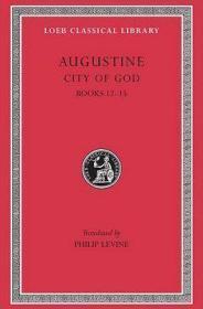 [英文拉丁文对照]奥古斯丁《上帝之城》(第12-15卷)(洛布丛书)City of God, Volume I:Books 12-15 (Loeb Classical Library)