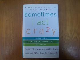Sometimes I act Crazy:Living With Borderline Personality Disorder
