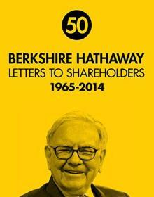 Berkshire Hathaway Letters to Shareholders, 1965-2014, Paperback -Warren Buffett