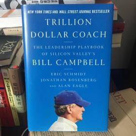 Trillion Dollar Coach:The Leadership Playbook of Silicon Valley's Bill Campbell