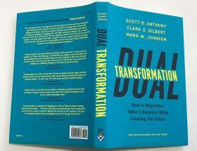 Dual Transformation: How to Reposition Today's Business While Creating the Future  英文原版 精装