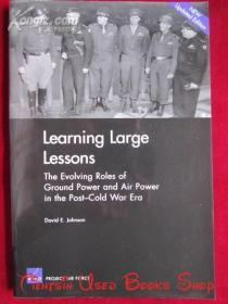 Learning Large Lessons: The Evolving Roles of Ground Power and Air Power in the Post-Cold War Era(英语原版 平装本)吸取重大教训:后冷战时代地面力量和空中力量的演进角色