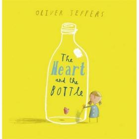 The Heart and the Bottle. Oliver Jeffers瓶中心