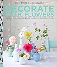 Decorate With Flowers: Creative Ideas Fo