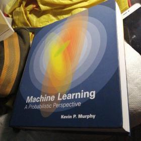 Machine Learning:A Probabilistic Perspective