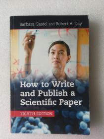 现货 How to Write and Publish a Scientific Paper 英文原版 科技论文写作与发表教程(第八版)  Barbara Gastel(芭芭拉 盖斯特尔), Robert A. D