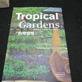 Tropical Gardens: Hidden Exotic Paradises
