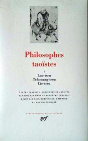 Philosophes taoïstes, T. 1 : Lao-Tseu, Tchouang-Tseu, Lie-Tseu  (道家哲学:老子、庄子、列子),法国 Gallimard 出版社有名的丛书LA PLEIADE(法文书、法国正版)。