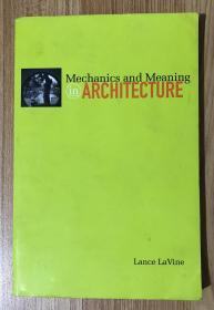 Mechanics and Meaning in Architecture 9780816634774