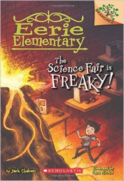 The Science Fair Is Freaky! (Eerie Elementary #4) :A Branches Book