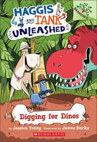 Digging for Dinos: A Branches Book (Haggis and Tank Unleashed 2)Scholastic Branches