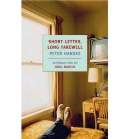 【全新原版现货】彼得汉德克:短信长别Short Letter, Long Farewell9781590173060