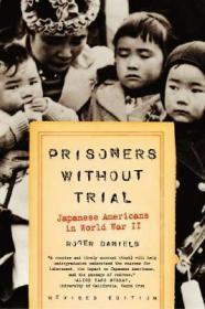 未经审判的囚犯:二战中的日裔美国人  Prisoners Without Trial : Japanese Americans in World War II