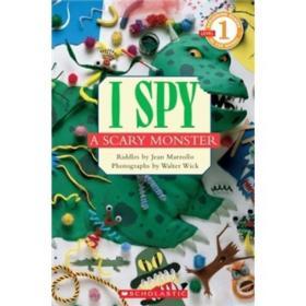 I Spy: A Scary Monster (Level 1)  学乐读本系列第一级:视觉大发现:恐怖的怪兽