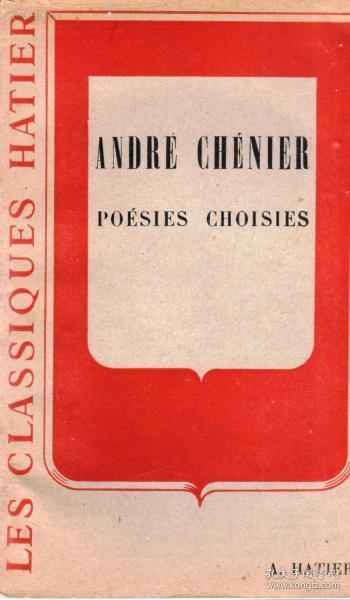 《ANDRE CHENIER -POESIES CHOISIES》,代注音的法文书、法国正版。满100元诚10元,满200元诚20元,满300元诚30元等。