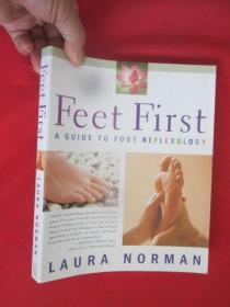 Feet First: A Guide to Foot      (16开) 【详见图】