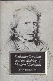 Benjamin Constant And The Making Of Modern Liberalism