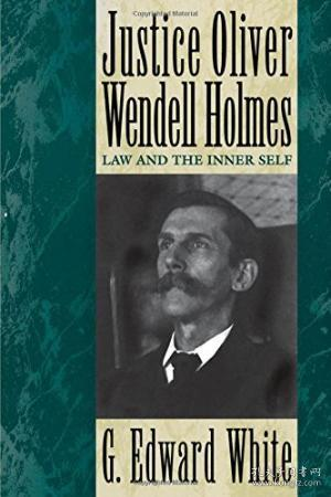 Justice Oliver Wendell Holmes:Law and the Inner Self