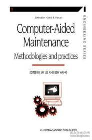 Computer-aided Maintenance: Methodologies And Practices (manufacturing Systems Engineering Series)