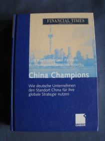 China Champions: Wie deutsche Unternehmen den Standort China für ihre globale Strategie nutzen: Wie Deutsche Unternehmen Den Standort China Erfolgreich Fur Ihre Globale Strategie Nutzen 中国冠军 2005年德国印刷