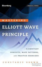 Mastering Elliott Wave Principle: Elementary Concepts Wave Patterns And Practice Exercises