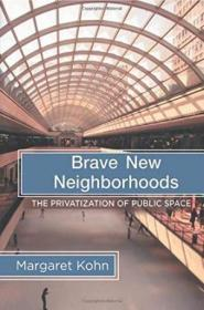 Brave New Neighborhoods:The Privatization of Public Space