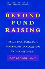 Beyond Fund Raising: New Strategies For Nonprofit Innovation And Investment (afp/wiley Fund Developm