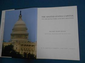 THE UNITED STATES CAPITOL ITS ARCHITECTURE AND DECORATION 美国国会大厦的建筑与装饰 大16开精装