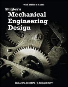 现货 SHIGLEYS MECHANICAL ENGG DESIGN 10E  英文原版 希格利 机械工程设计  J.E.希格利 理查德·G.巴蒂纳斯