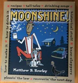 Moonshine! 一本关于酿酒的历史 英文 酿酒方法书 白兰地 威士忌 松子酒 格拉巴酒
