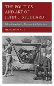The Politics And Art Of John L. Stoddard: Reframing Authority Otherness And Authenticity