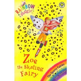Rainbow Magic: Sporty Fairies59:Zoe the Skating Fairy 彩虹仙子#59:运动仙子9781846168901