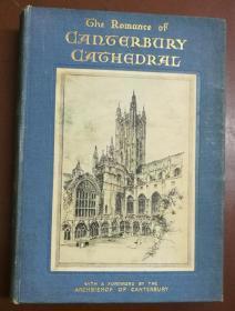 THE ROMANCE OF CANTERBURY CATHEDRAL坎特伯雷教堂的浪漫(1932年英文原版书,布面硬精装,封面一幅浮贴版画,扉页一幅整版彩色插图,内页22幅整版老照片、老图片黑白插图,精美)