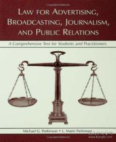 Law For Advertising Broadcasting Journalism And Public Relations: A Comprehensive Text For Studen