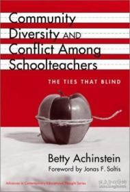 Community Diversity And Conflict Among Schoolteachers: The Ties That Blind (advances In Contempora
