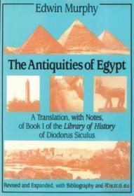 The Antiquities Of Egypt: A Translation With Notes Of Book I Of The Library Of History Of Diodorus