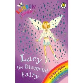 Rainbow Magic: The Jewel Fairies 28: Lucy the Diamond Fairy 彩虹仙子#28:宝石仙子