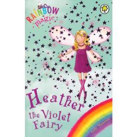 Rainbow Magic: The Rainbow Fairies 7: Heather the Violet Fairy彩虹仙子#7紫色仙子