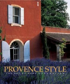 Provence Style: The Art of Home Decorati