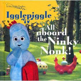 In The Night Garden: All Aboard the Ninky Nonk [Board Book]花园宝宝:大家来坐丁丁车
