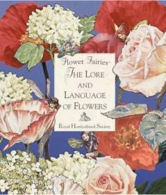 Flower fairies: The lore and language of flowers by Cicely Mary Barker