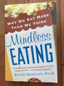 Mindless Eating: Why We Eat More Than We Think无意识的进食:为什么我们吃的比我们想象的要多 英文原版
