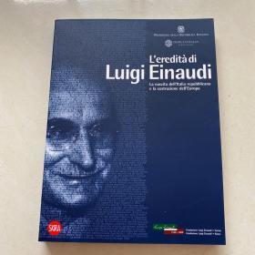L`eredità di Luigi Einaudi  La nascita dell`ltalia repubblicana e la costruzione dell`Europa