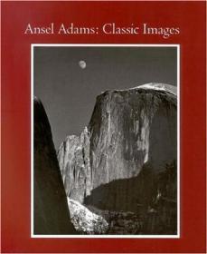 Ansel Adams:Classic Images