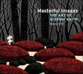 Masterful Images the Art of Kiyoshi Saito 精湛的影像斋藤清
