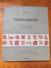 Town Spaces:Contemporary Interpretations in Traditional Urbanism