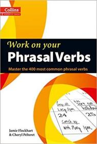 Phrasal Verbs: B1-C2 (Collins Work on Your…)