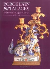 Porcelain in Palaces: The Fashion For Ja