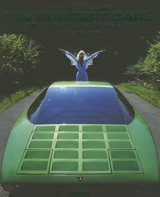 70sConceptCars:Yesterday'sDreamsoftheFuture