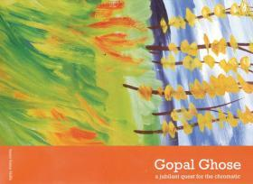 Gopal Ghose: A Jubilant Quest for the Ch